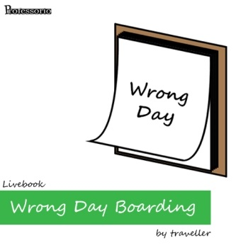 wrong day boarding